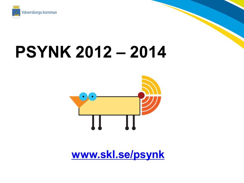 PSYNK 2012 – 2014 www.skl.se/psynk