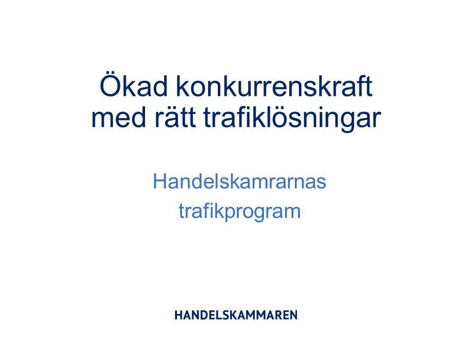 Ökad konkurrenskraft med rätt trafiklösningar Handelskamrarnas trafikprogram