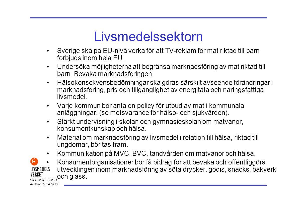 NATIONAL FOOD ADMINISTRATION Livsmedelssektorn Sverige ska på EU-nivå verka för att TV-reklam för mat riktad till barn förbjuds inom hela EU.