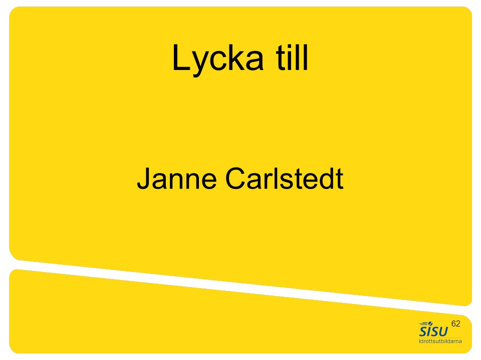 Lycka till Janne Carlstedt 62