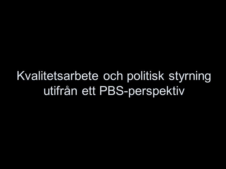 Kvalitetsarbete och politisk styrning utifrån ett PBS-perspektiv