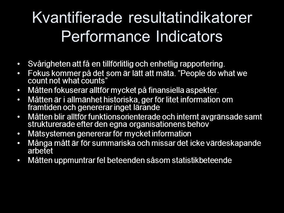 Kvantifierade resultatindikatorer Performance Indicators Svårigheten att få en tillförlitlig och enhetlig rapportering. Fokus kommer på det som är lät