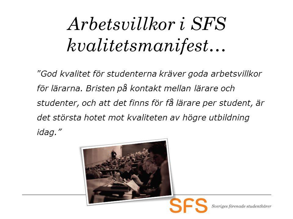 Arbetsvillkor i SFS kvalitetsmanifest… God kvalitet för studenterna kräver goda arbetsvillkor för lärarna.