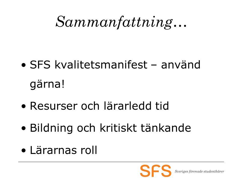 Sammanfattning… SFS kvalitetsmanifest – använd gärna.