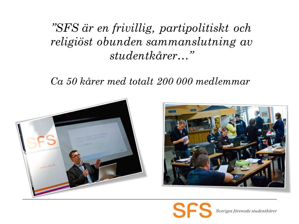 SFS är en frivillig, partipolitiskt och religiöst obunden sammanslutning av studentkårer… Ca 50 kårer med totalt 200 000 medlemmar
