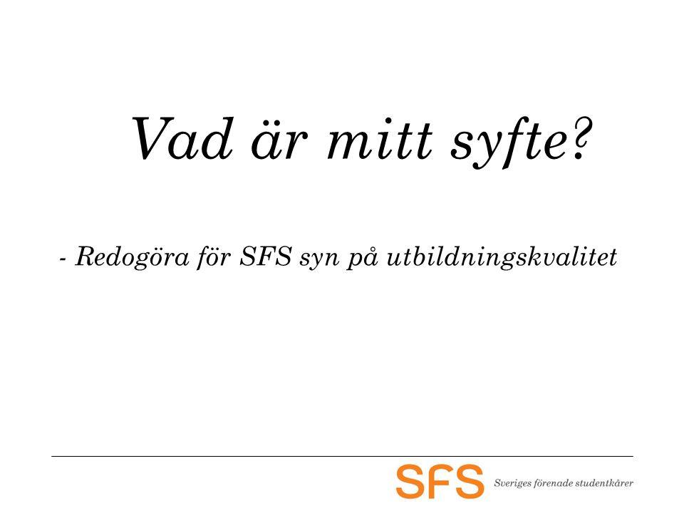 Vad är mitt syfte? - Redogöra för SFS syn på utbildningskvalitet