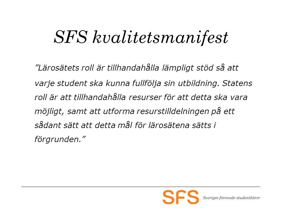 SFS kvalitetsmanifest Lärosätets roll är tillhandahålla lämpligt stöd så att varje student ska kunna fullfölja sin utbildning.