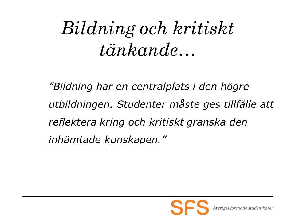 Bildning och kritiskt tänkande… Bildning har en centralplats i den högre utbildningen.