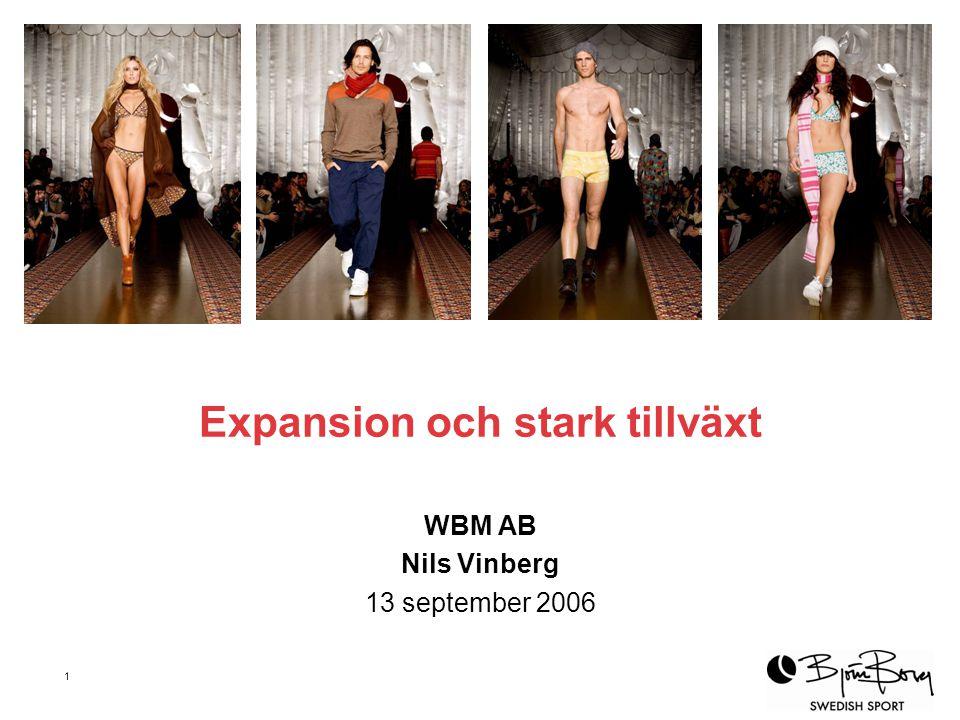 1 Expansion och stark tillväxt WBM AB Nils Vinberg 13 september 2006
