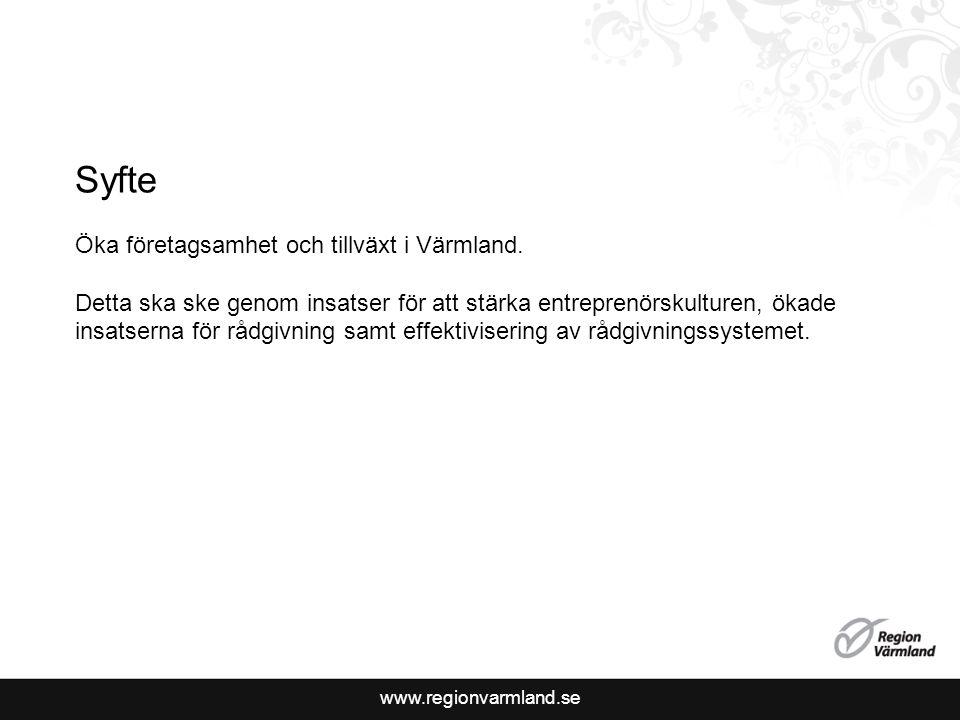 www.regionvarmland.se Syfte Öka företagsamhet och tillväxt i Värmland.