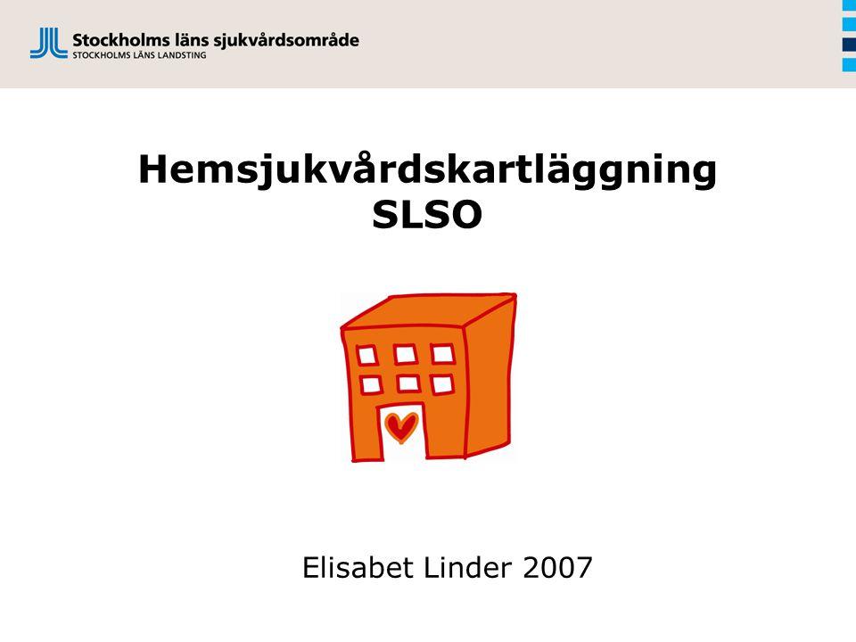 Hemsjukvårdskartläggning SLSO Elisabet Linder 2007