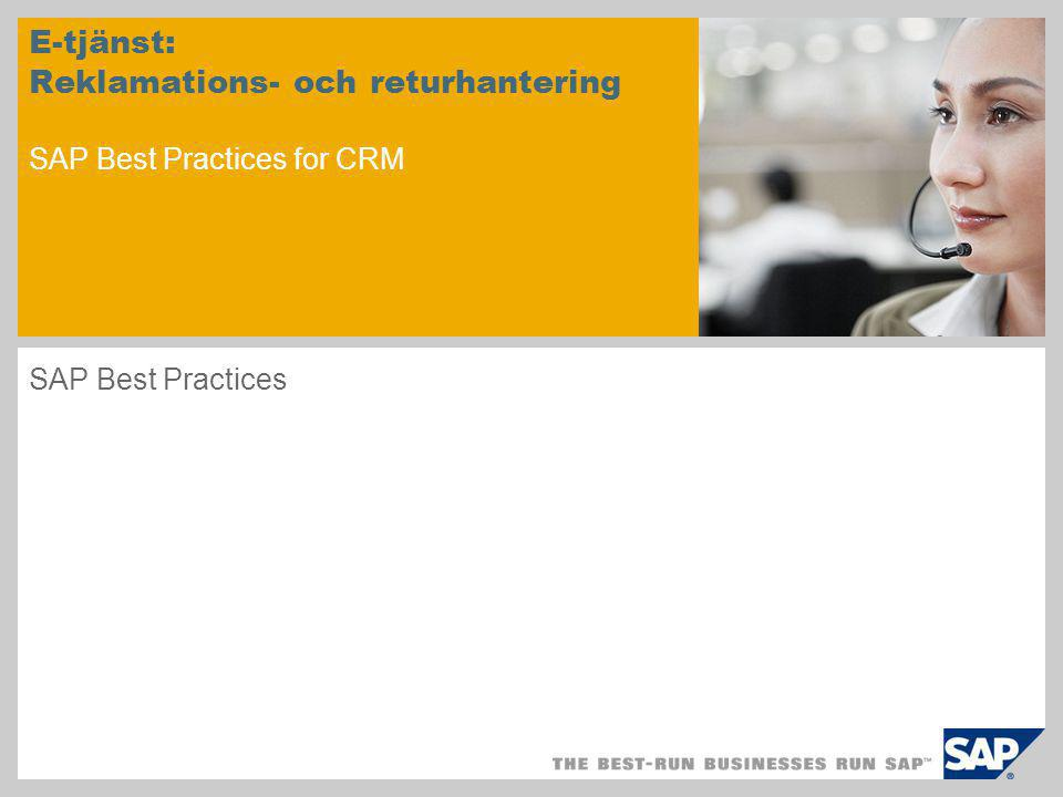 E-tjänst: Reklamations- och returhantering SAP Best Practices for CRM SAP Best Practices