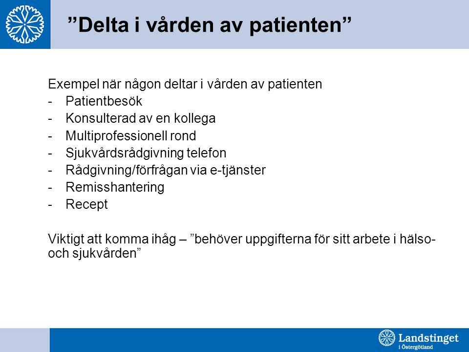"""""""Delta i vården av patienten"""" Exempel när någon deltar i vården av patienten -Patientbesök -Konsulterad av en kollega -Multiprofessionell rond -Sjukvå"""