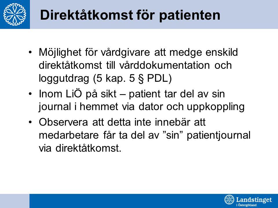 Direktåtkomst för patienten Möjlighet för vårdgivare att medge enskild direktåtkomst till vårddokumentation och loggutdrag (5 kap. 5 § PDL) Inom LiÖ p
