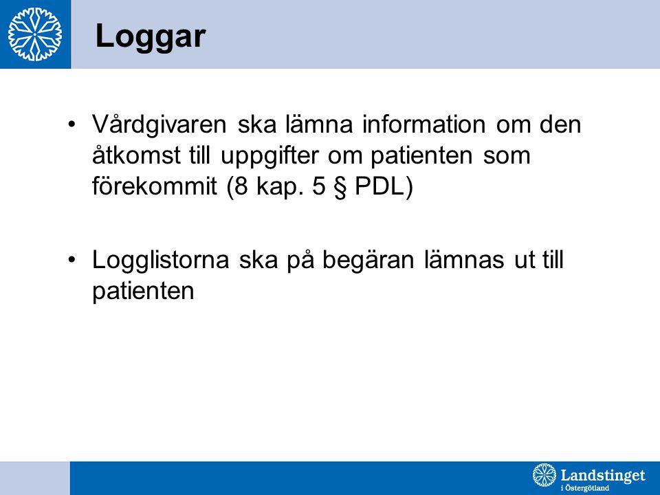 Loggar Vårdgivaren ska lämna information om den åtkomst till uppgifter om patienten som förekommit (8 kap. 5 § PDL) Logglistorna ska på begäran lämnas