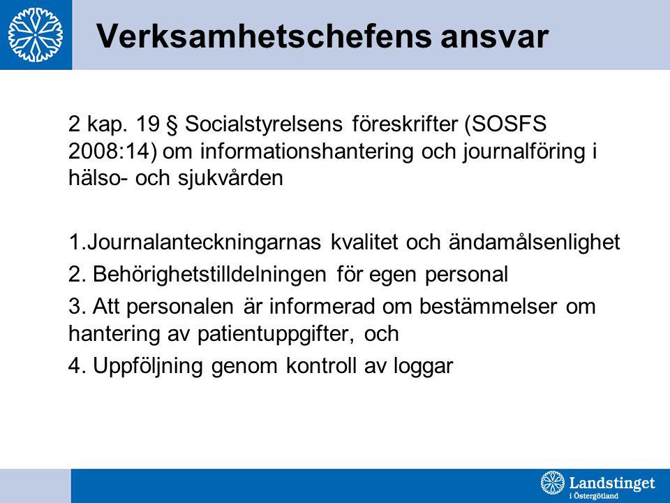 Verksamhetschefens ansvar 2 kap. 19 § Socialstyrelsens föreskrifter (SOSFS 2008:14) om informationshantering och journalföring i hälso- och sjukvården