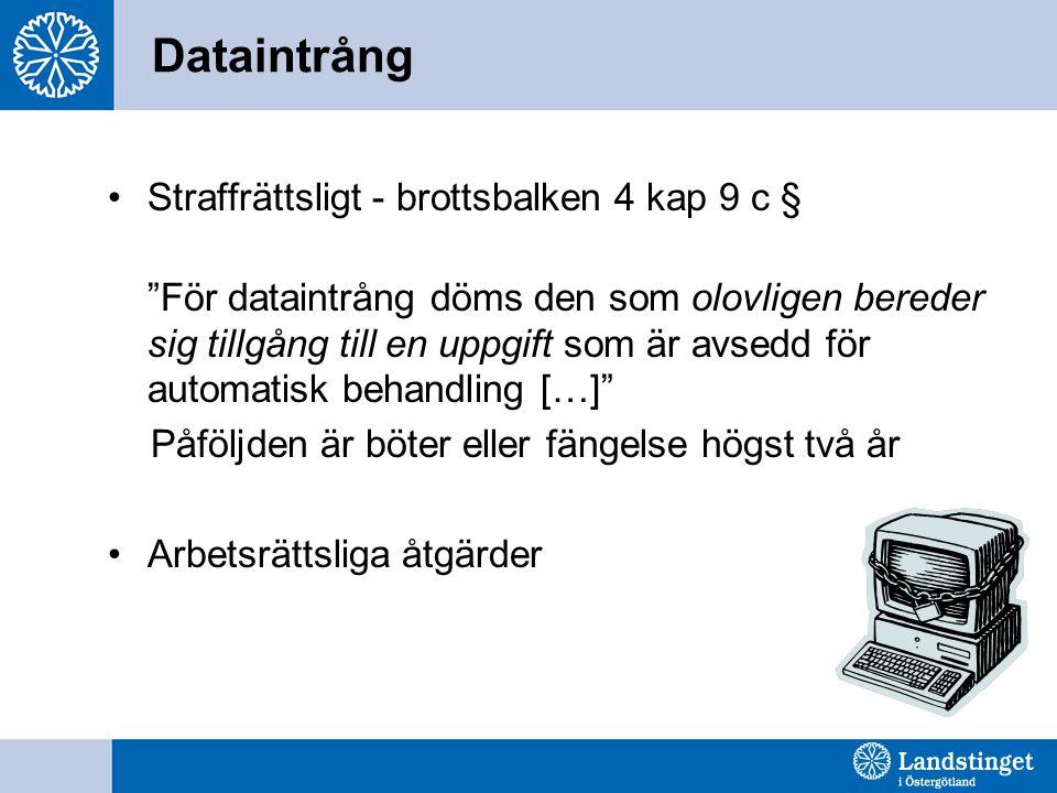 """Dataintrång Straffrättsligt - brottsbalken 4 kap 9 c § """"För dataintrång döms den som olovligen bereder sig tillgång till en uppgift som är avsedd för"""
