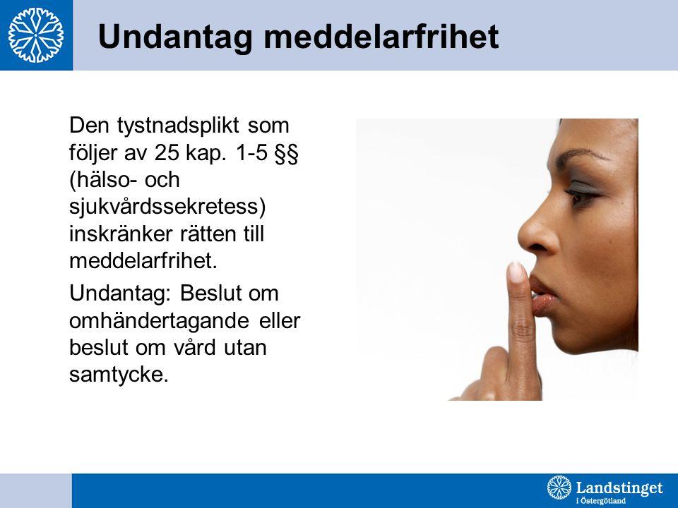 Undantag meddelarfrihet Den tystnadsplikt som följer av 25 kap. 1-5 §§ (hälso- och sjukvårdssekretess) inskränker rätten till meddelarfrihet. Undantag