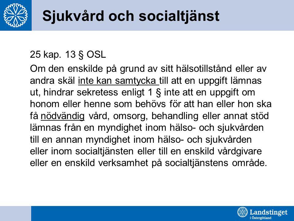 Sjukvård och socialtjänst 25 kap.