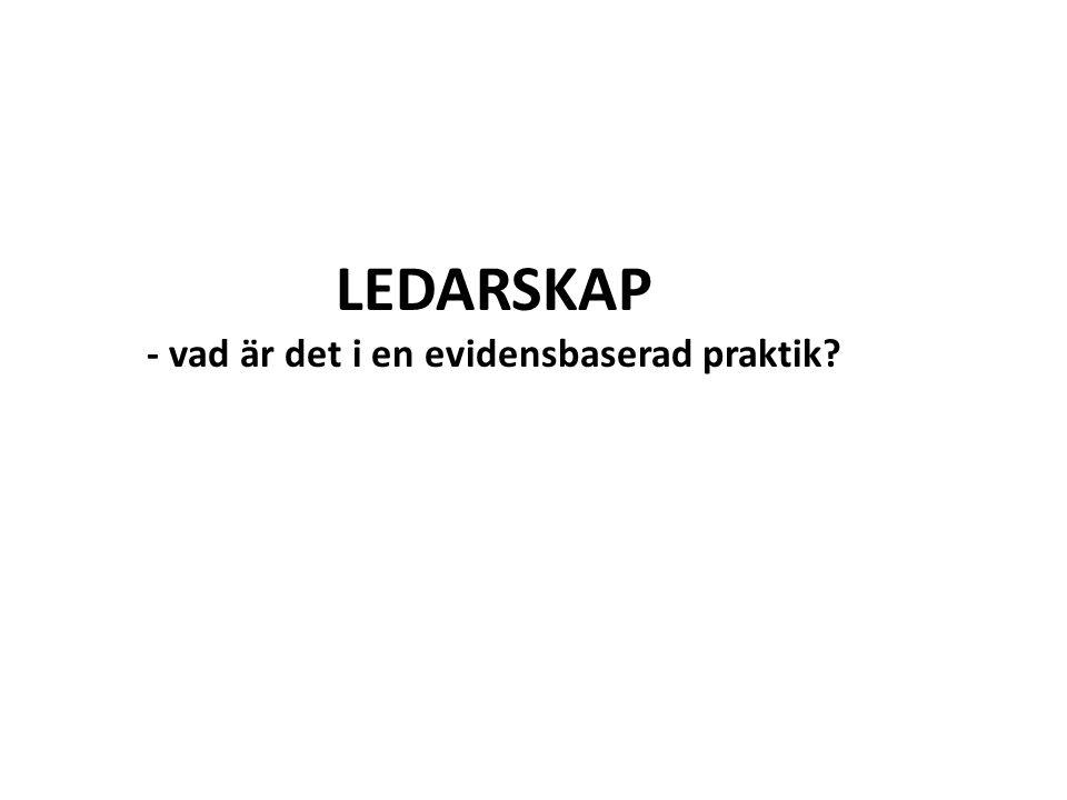 LEDARSKAP - vad är det i en evidensbaserad praktik?
