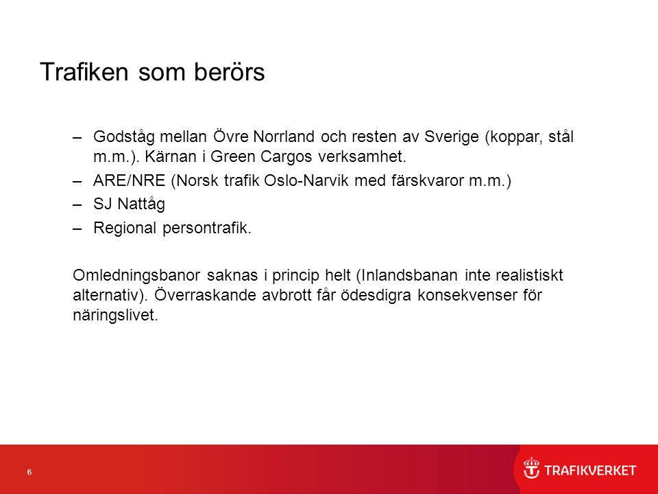 6 Trafiken som berörs –Godståg mellan Övre Norrland och resten av Sverige (koppar, stål m.m.). Kärnan i Green Cargos verksamhet. –ARE/NRE (Norsk trafi