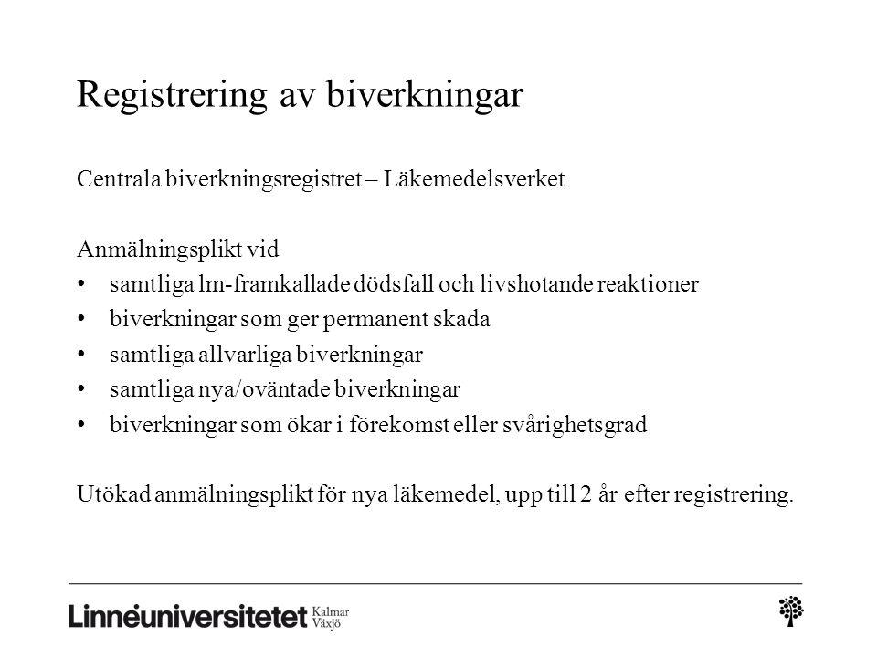 Registrering av biverkningar Centrala biverkningsregistret – Läkemedelsverket Anmälningsplikt vid samtliga lm-framkallade dödsfall och livshotande rea