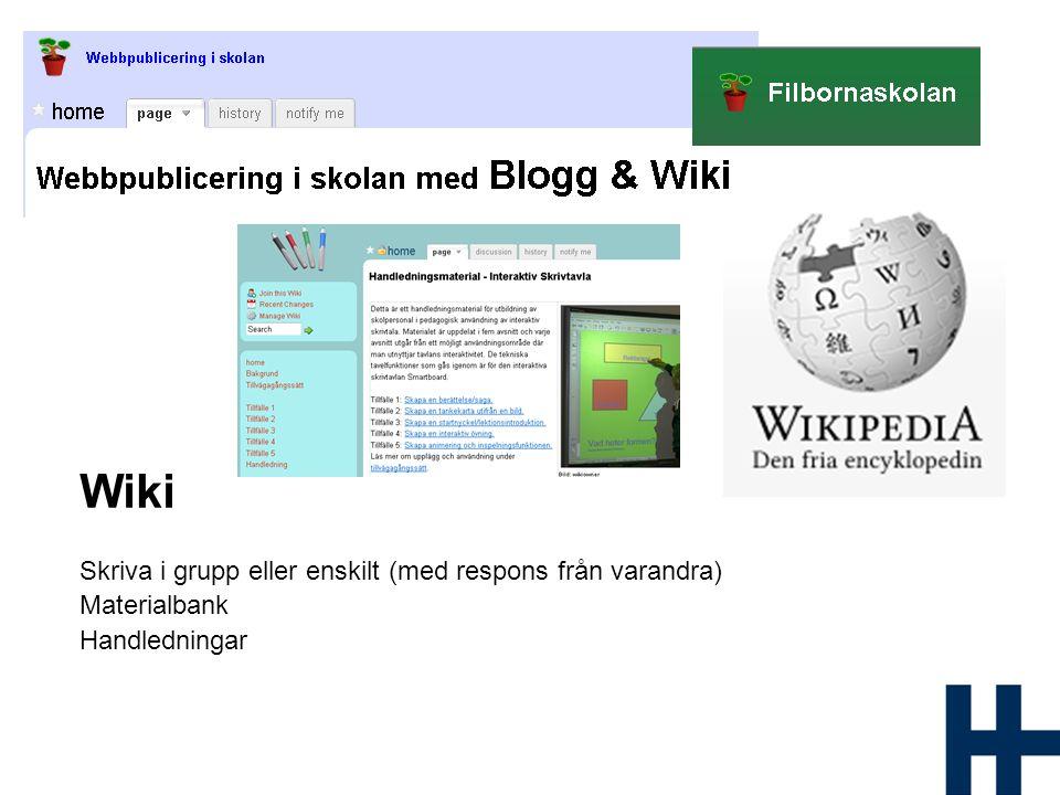 Wiki Skriva i grupp eller enskilt (med respons från varandra) Materialbank Handledningar