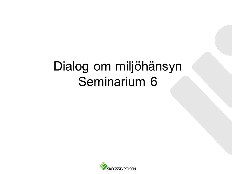 Dialog om miljöhänsyn Seminarium 6
