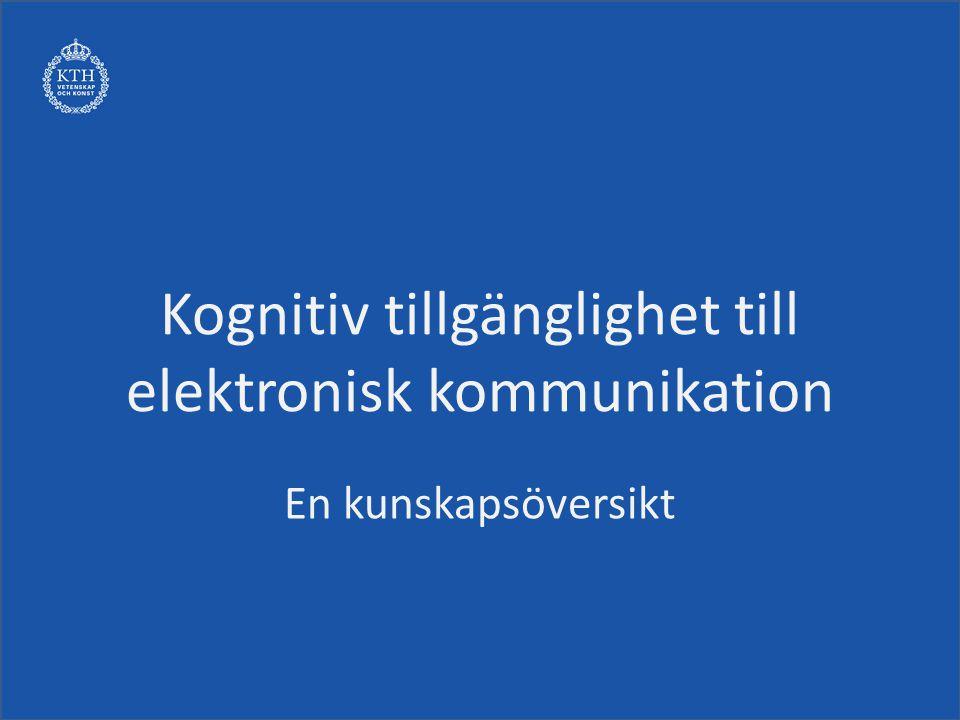 Kognitiv tillgänglighet till elektronisk kommunikation En kunskapsöversikt