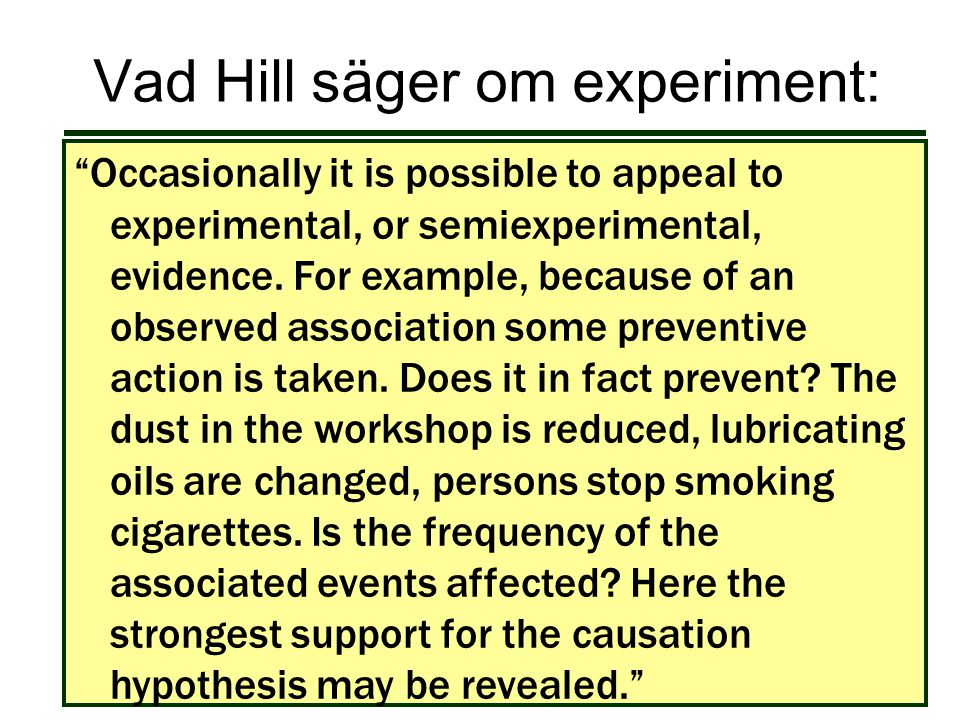 Vad Hill säger om experiment: Occasionally it is possible to appeal to experimental, or semiexperimental, evidence.