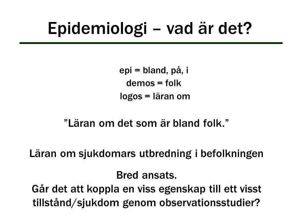 """Epidemiologi – vad är det? epi = bland, på, i demos = folk logos = läran om """"Läran om det som är bland folk."""" Läran om sjukdomars utbredning i befolkn"""