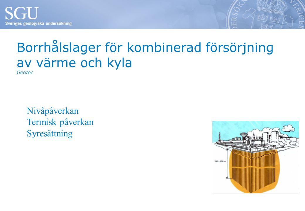 Borrhålslager för kombinerad försörjning av värme och kyla Geotec Nivåpåverkan Termisk påverkan Syresättning