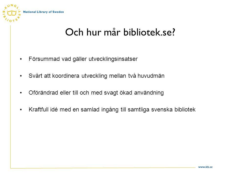 www.kb.se Och hur mår bibliotek.se.