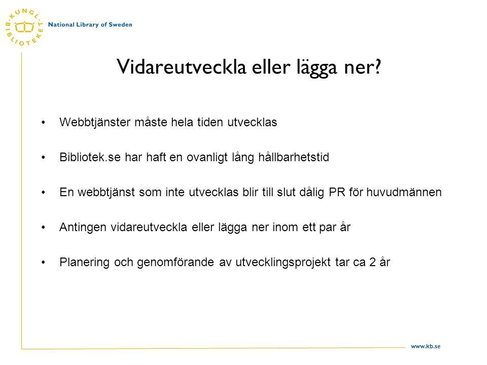 www.kb.se Vidareutveckla eller lägga ner.