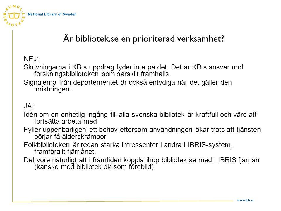 www.kb.se Är bibliotek.se en prioriterad verksamhet.