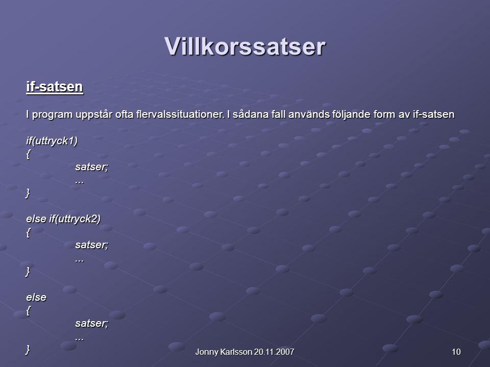 10Jonny Karlsson 20.11.2007 Villkorssatser if-satsen I program uppstår ofta flervalssituationer.