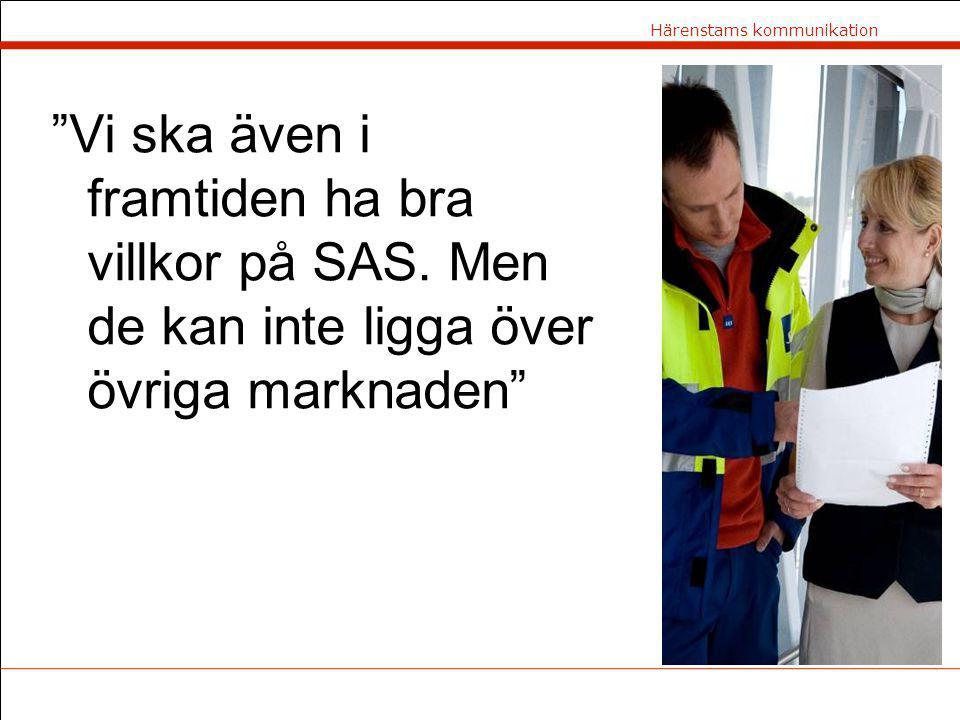 Härenstams kommunikation Vi ska även i framtiden ha bra villkor på SAS.