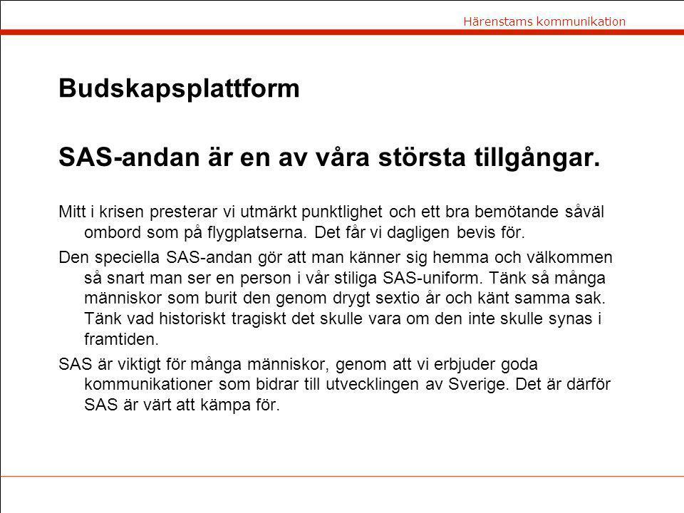 Härenstams kommunikation Budskapsplattform SAS-andan är en av våra största tillgångar. Mitt i krisen presterar vi utmärkt punktlighet och ett bra bemö
