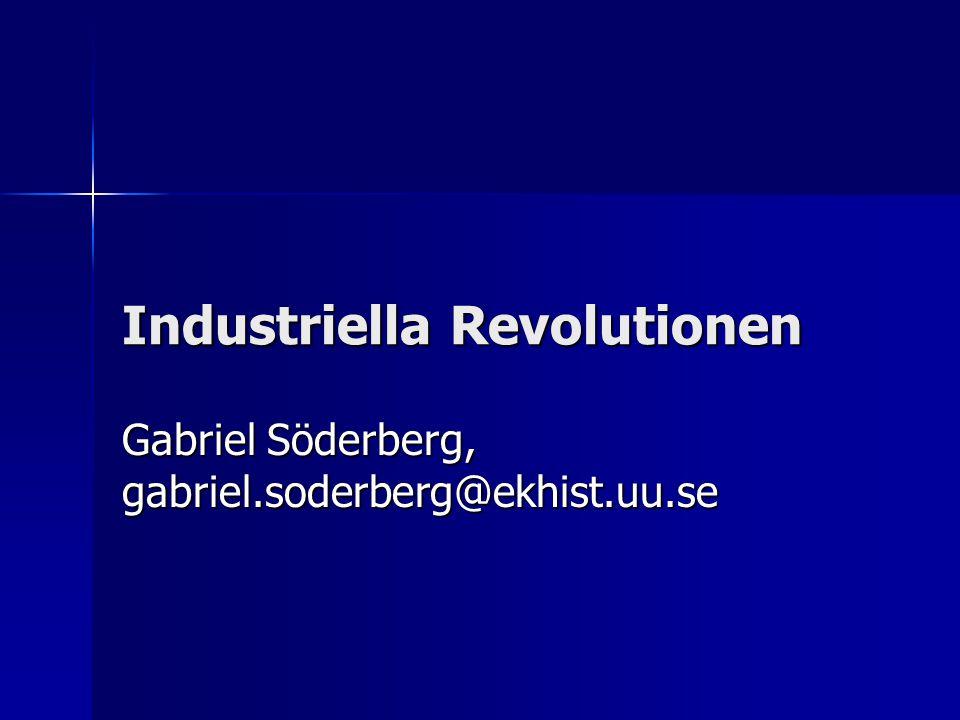 Föreläsningen Industriella revolutionens betydelse Industriella revolutionens betydelse Utvecklingstrender som kan hjälpa oss förstå industriella revolutionen Utvecklingstrender som kan hjälpa oss förstå industriella revolutionen Diskutera industriella revolutionen kritiskt i förhållande till vår egen tid Diskutera industriella revolutionen kritiskt i förhållande till vår egen tid