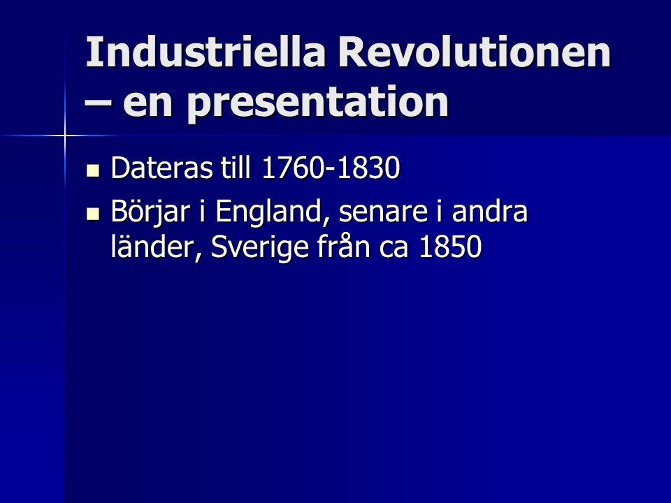 Två revolutioner Den neolitiska revolutionen, övergången från jägare-samlare- samhälle till jordbrukssamhälle.