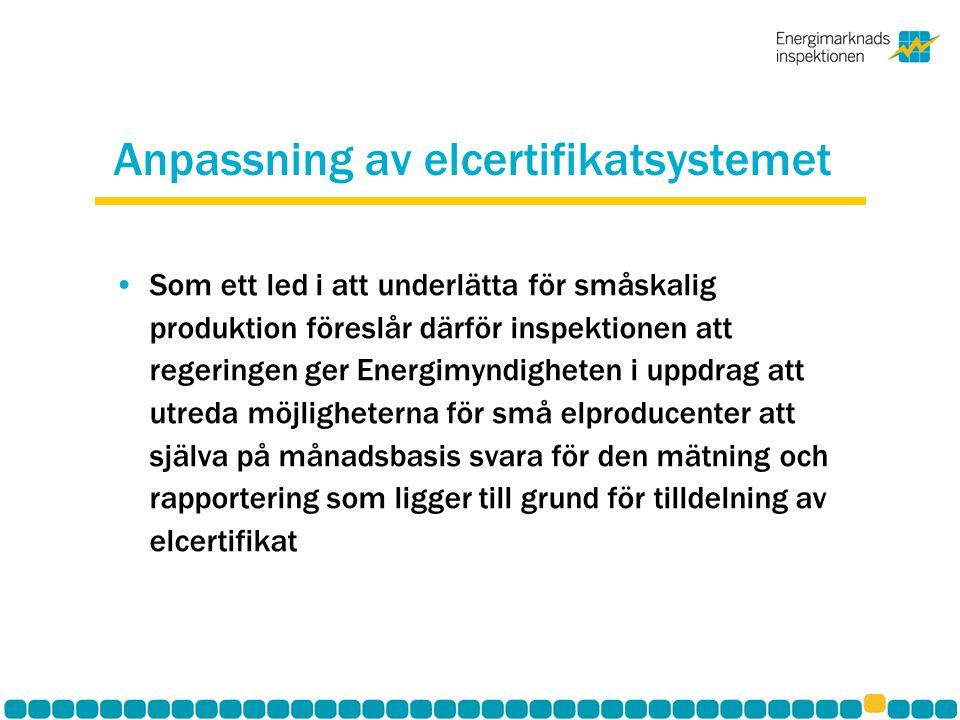 Anpassning av elcertifikatsystemet Som ett led i att underlätta för småskalig produktion föreslår därför inspektionen att regeringen ger Energimyndigh