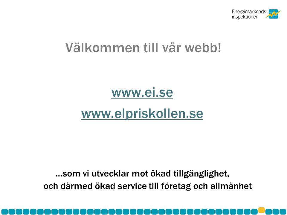 Välkommen till vår webb! www.ei.se www.elpriskollen.se …som vi utvecklar mot ökad tillgänglighet, och därmed ökad service till företag och allmänhet