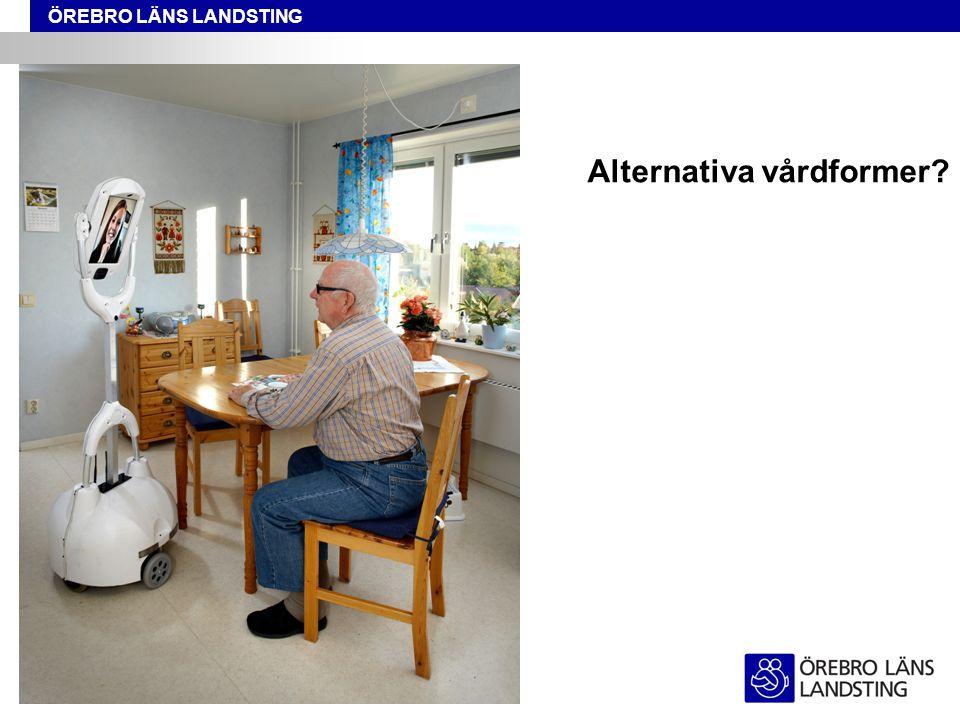 ÖREBRO LÄNS LANDSTING Alternativa vårdformer?