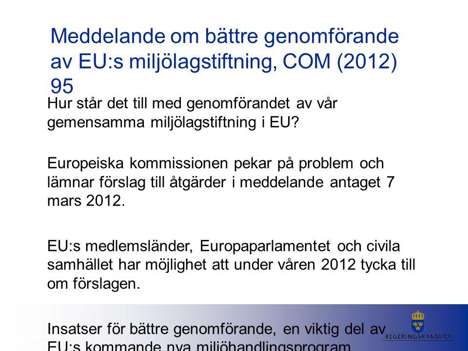 Meddelande om bättre genomförande av EU:s miljölagstiftning, COM (2012) 95 Hur står det till med genomförandet av vår gemensamma miljölagstiftning i EU.