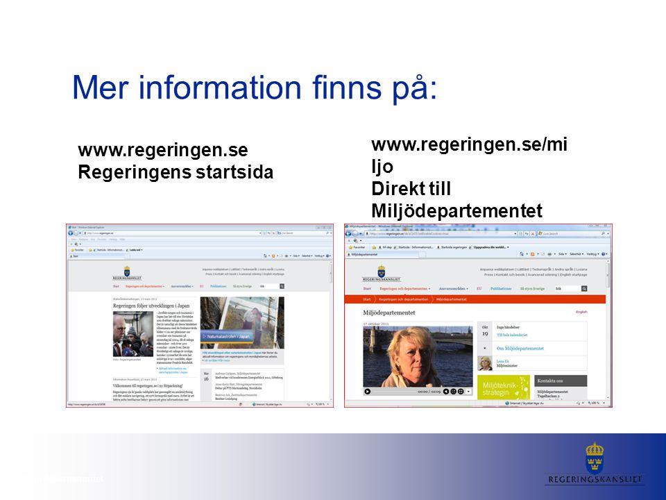 Miljödepartementet Mer information finns på: www.regeringen.se Regeringens startsida www.regeringen.se/mi ljo Direkt till Miljödepartementet