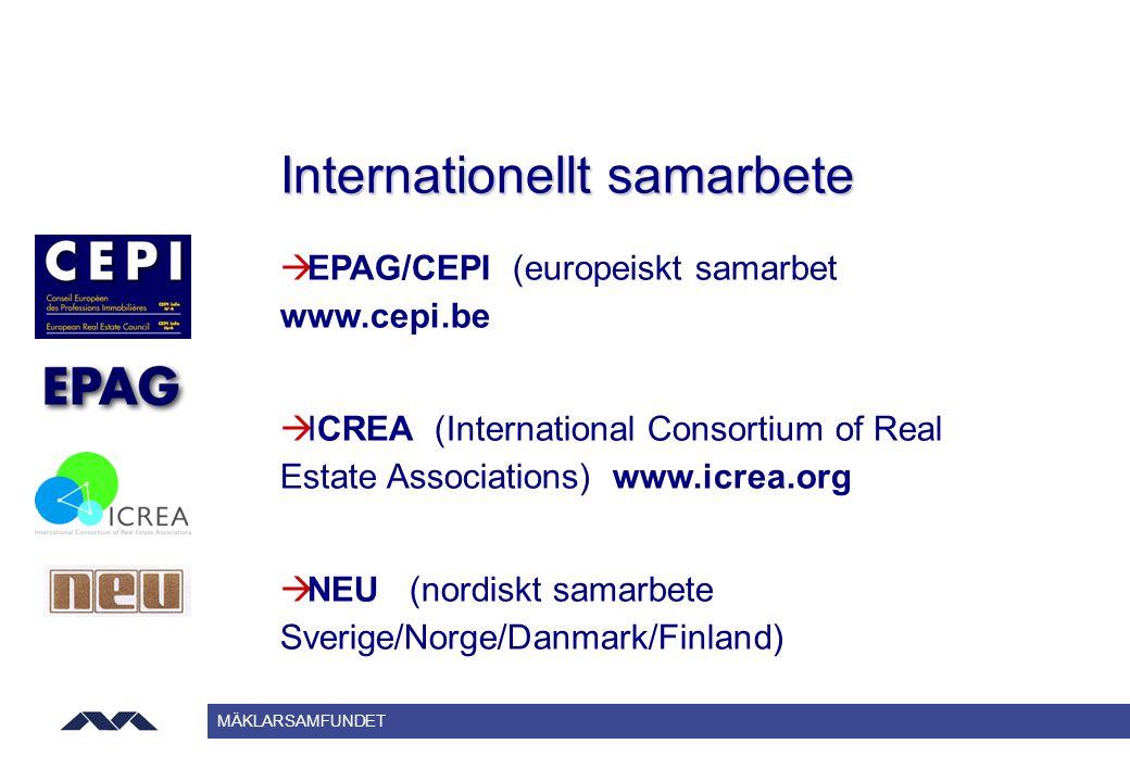 MÄKLARSAMFUNDET Internationellt samarbete à EPAG/CEPI (europeiskt samarbet www.cepi.be à ICREA (International Consortium of Real Estate Associations)