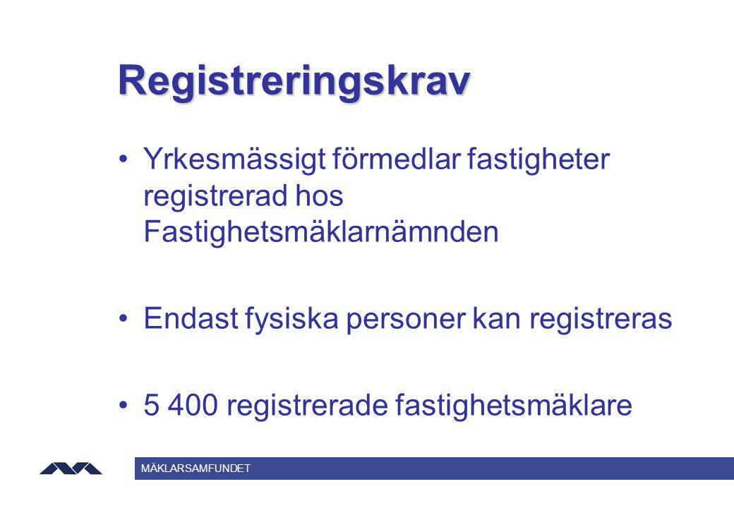 MÄKLARSAMFUNDET Registreringskrav Yrkesmässigt förmedlar fastigheter registrerad hos Fastighetsmäklarnämnden Endast fysiska personer kan registreras 5