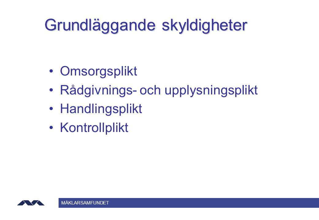 MÄKLARSAMFUNDET Grundläggande skyldigheter Omsorgsplikt Rådgivnings- och upplysningsplikt Handlingsplikt Kontrollplikt