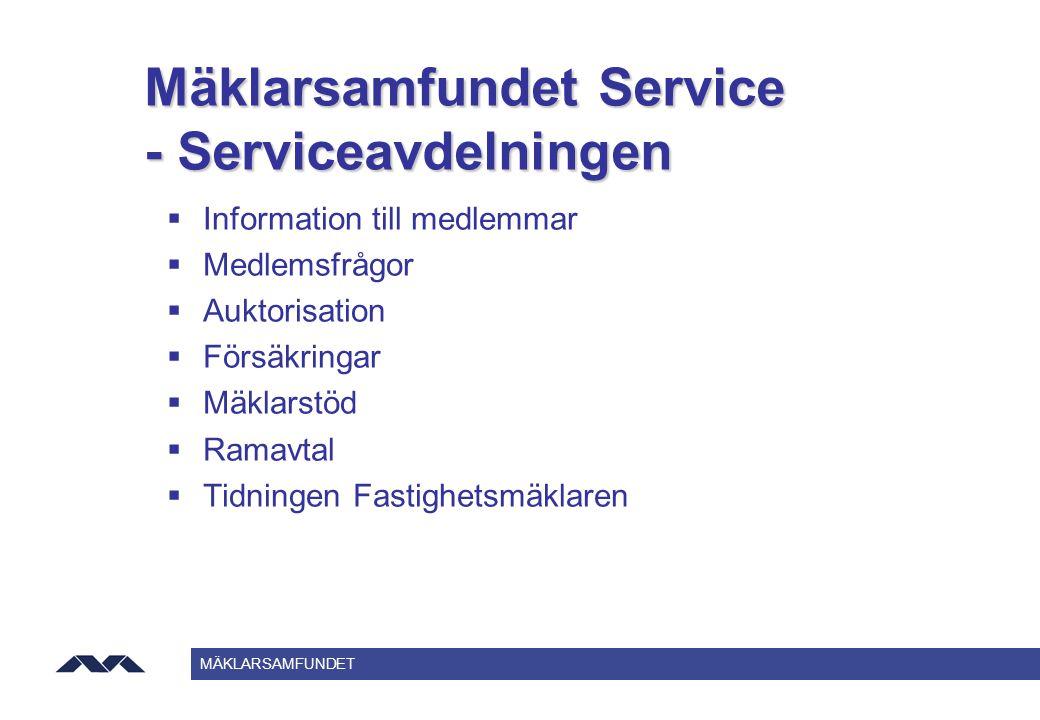 MÄKLARSAMFUNDET Mäklarsamfundet Service - Serviceavdelningen  Information till medlemmar  Medlemsfrågor  Auktorisation  Försäkringar  Mäklarstöd