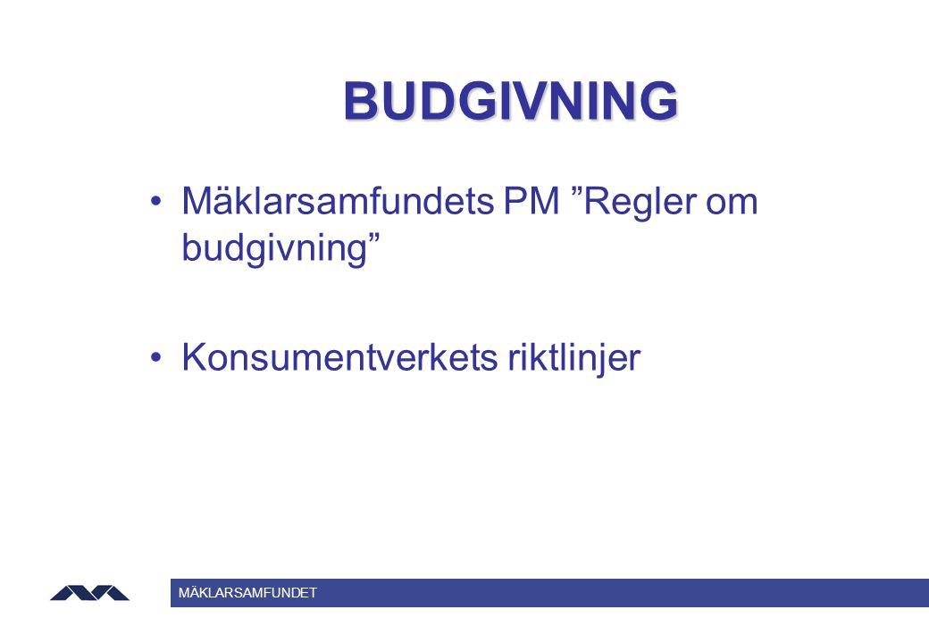 """MÄKLARSAMFUNDET BUDGIVNING Mäklarsamfundets PM """"Regler om budgivning"""" Konsumentverkets riktlinjer"""
